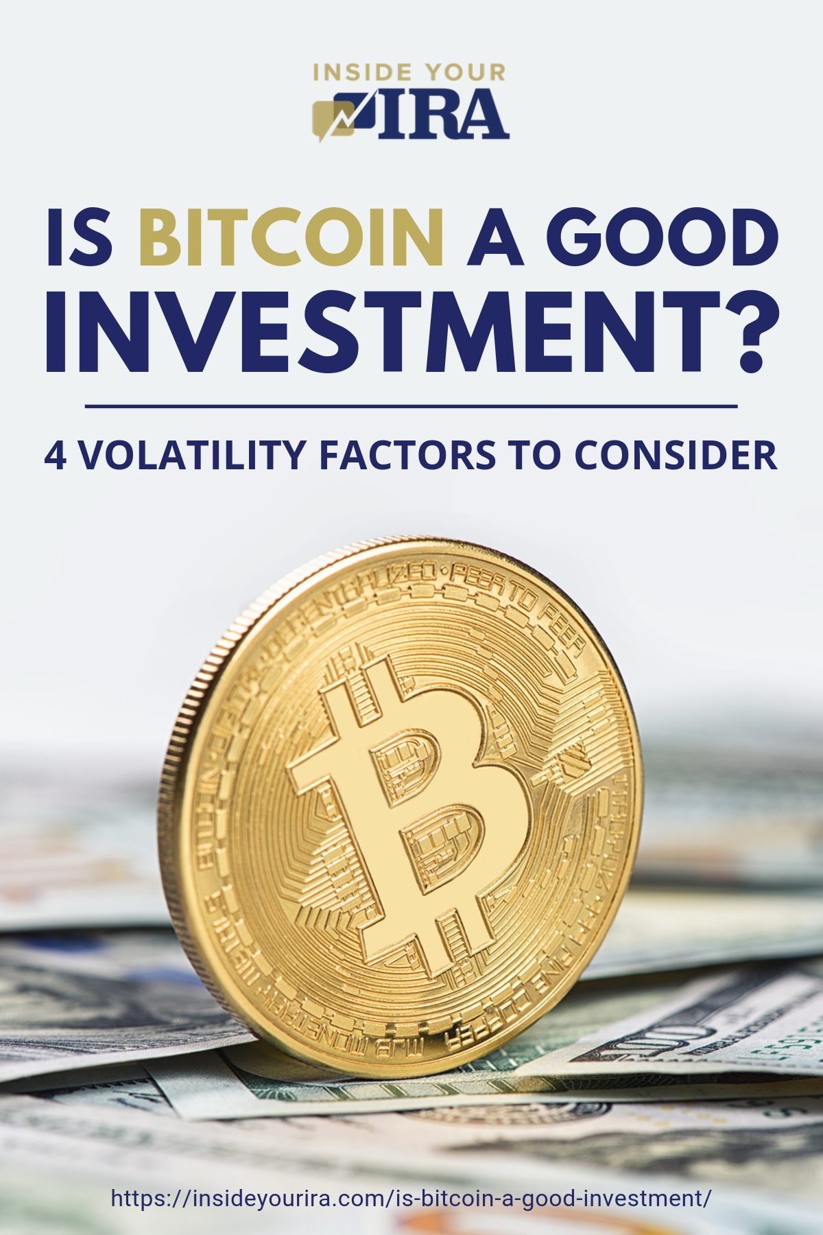 Is Bitcoin A Good Investment? 4 Volatility Factors To Consider   Inside Your IRA https://www.insideyourira.com/is-bitcoin-a-good-investment/