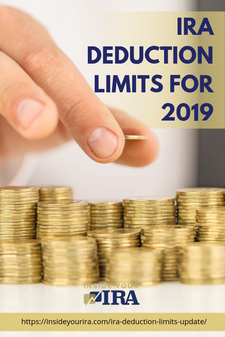 IRA Deduction Limits For 2019   Inside Your IRA https://www.insideyourira.com/ira-deduction-limits-update/