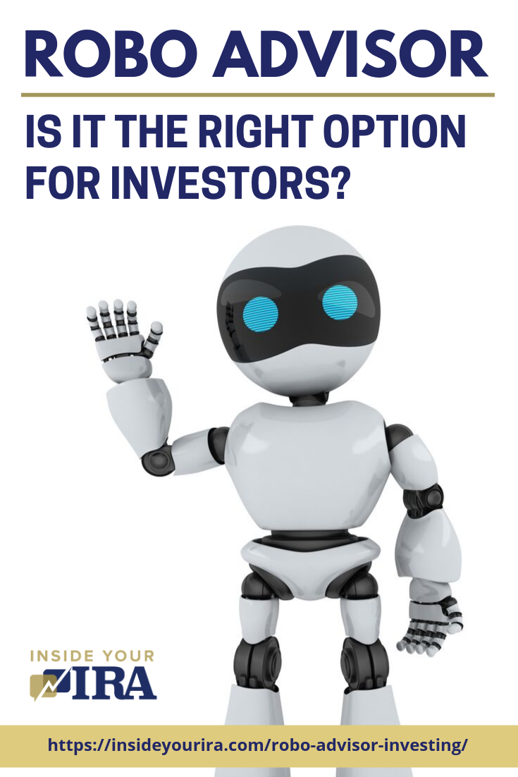 Robo Advisor For Automated Investing: What Is It, And Is It Worth It? | Inside Your IRA https://www.insideyourira.com/robo-advisor-investing/
