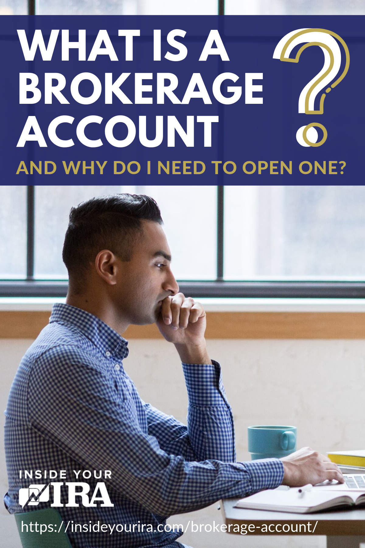 What Is A Brokerage Account And Why Do I Need To Open One? | Inside Your IRA https://www.insideyourira.com/brokerage-account/