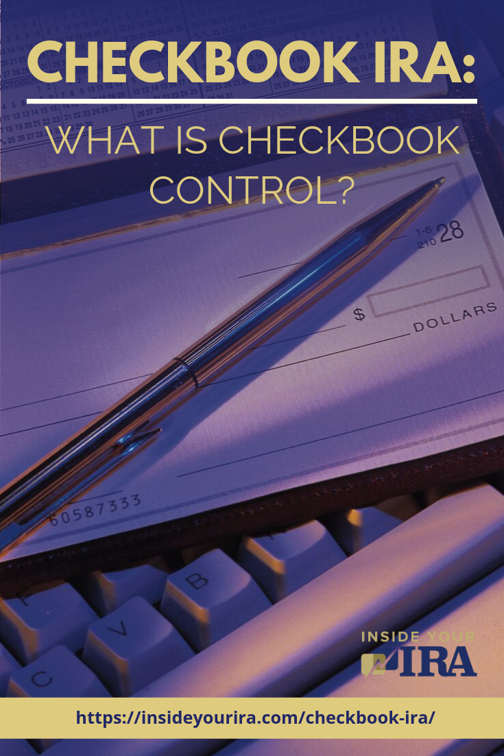 Checkbook IRA: What Is Checkbook Control? | Inside Your IRA