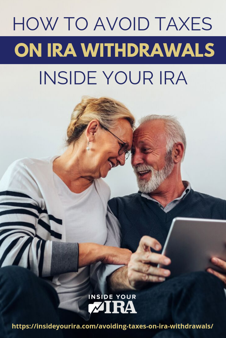 How To Avoid Taxes On IRA Withdrawals Inside Your IRA https://www.insideyourira.com/avoiding-taxes-on-ira-withdrawals/