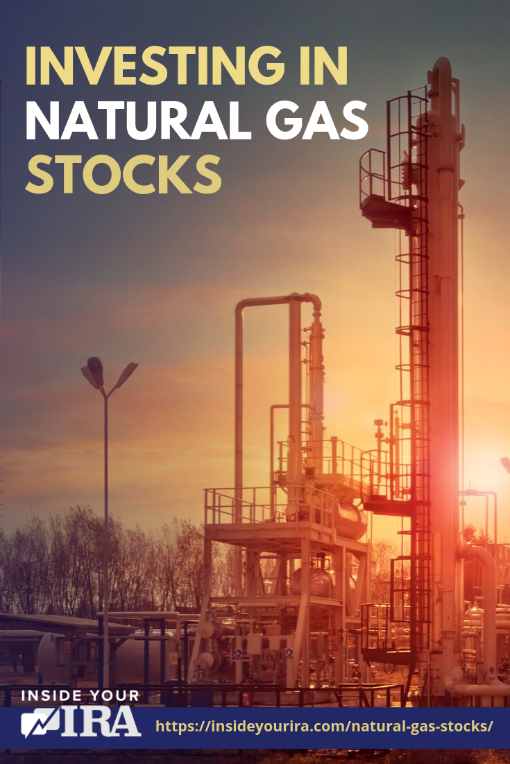 Investing In Natural Gas Stocks Inside Your IRA https://www.insideyourira.com/natural-gas-stocks/
